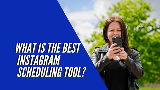What is the best Instagram Scheduling Tool