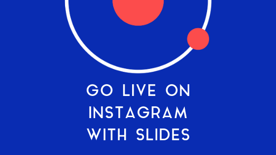 How to Go Live on Instagram Using Slides