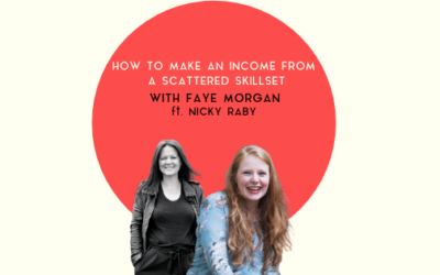 How to make an income from a scattered skillset with Nicky Raby